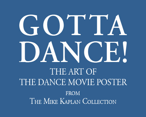 Gotta Dance! The Art of the Dance Movie Poster.